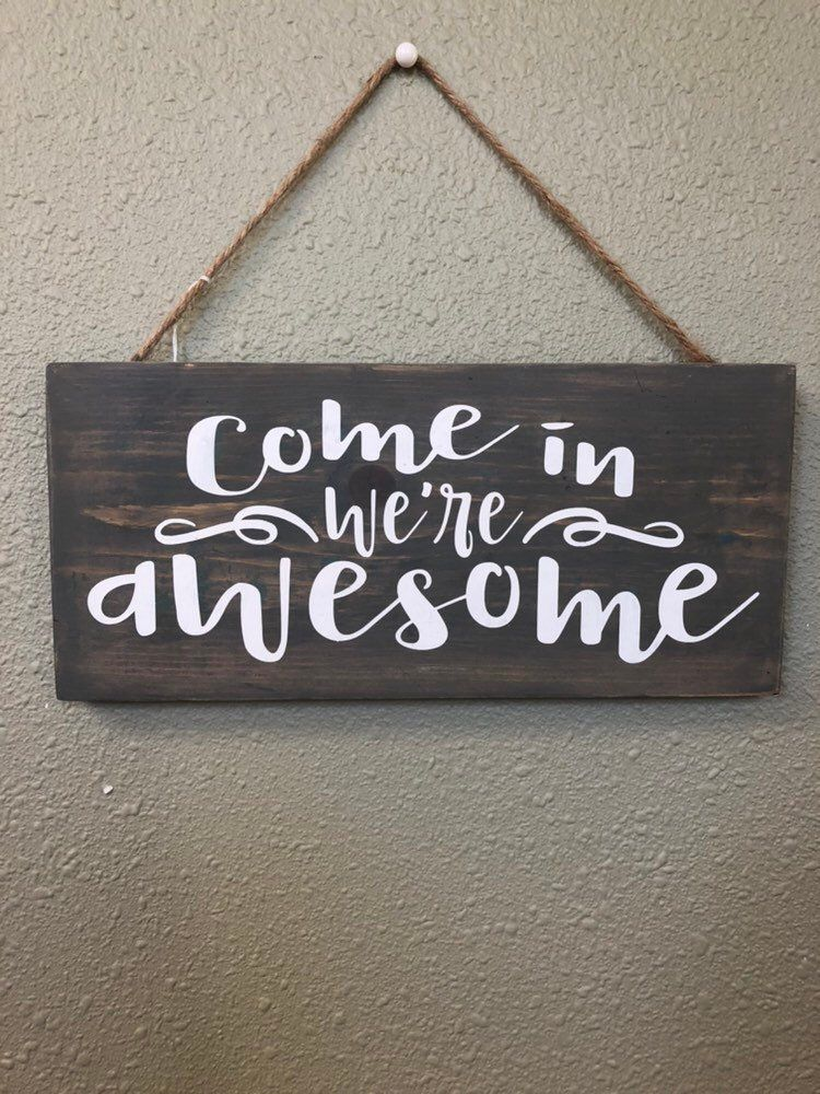 Come In We Re Awesome Hanging Door Sign Free Shipping Etsy Door Signs Diy Funny Welcome Signs Funny Wood Signs