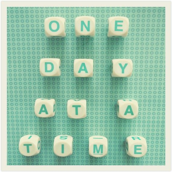 Image result for one day at a time words