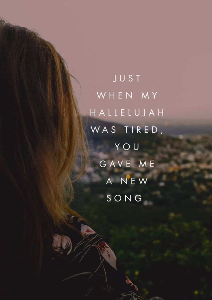 Lyric hallelujah lyrics meaning : Just when my hallelujah was tired, You gave me a new song. | Faith ...