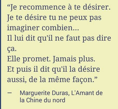 Marguerite Duras Lamant De La Chine Du Nord Phrase