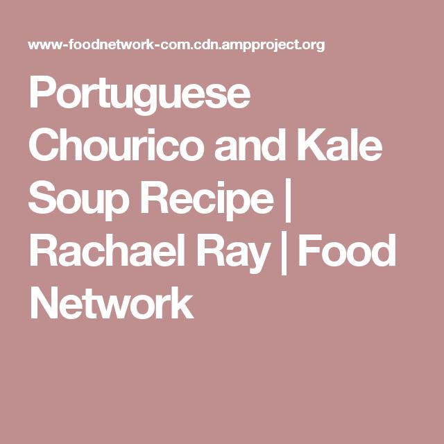 Portuguese chourico and kale soup recipe rachael ray food portuguese chourico and kale soup recipe rachael ray food network forumfinder Choice Image