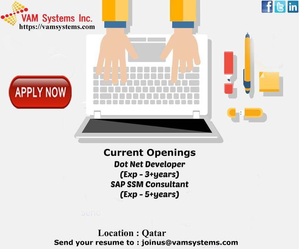 Wanted 1. Dot Net Developer 2. SAP SSM Consultant Location