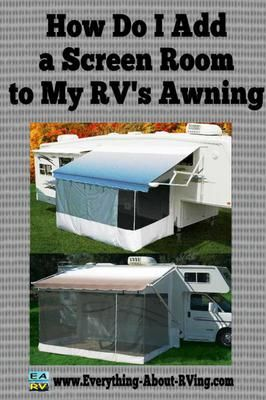 I Would Like To Add A Screen Room To The Awning On My Rv How Do I Choose One Answer Hi Ed Thanks For Submitting Yo Camper Living Camping Trailer Rv