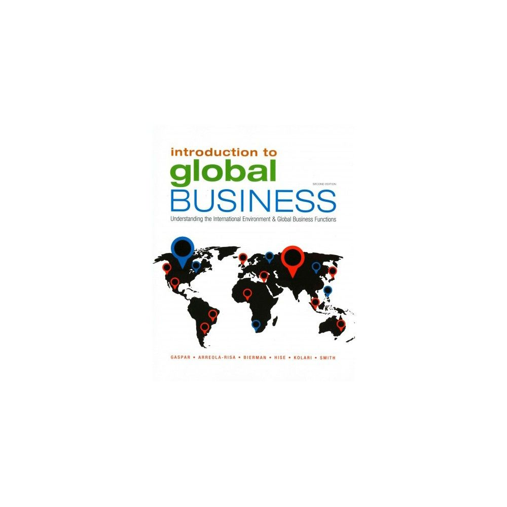 Introduction to Global Business : Understanding the