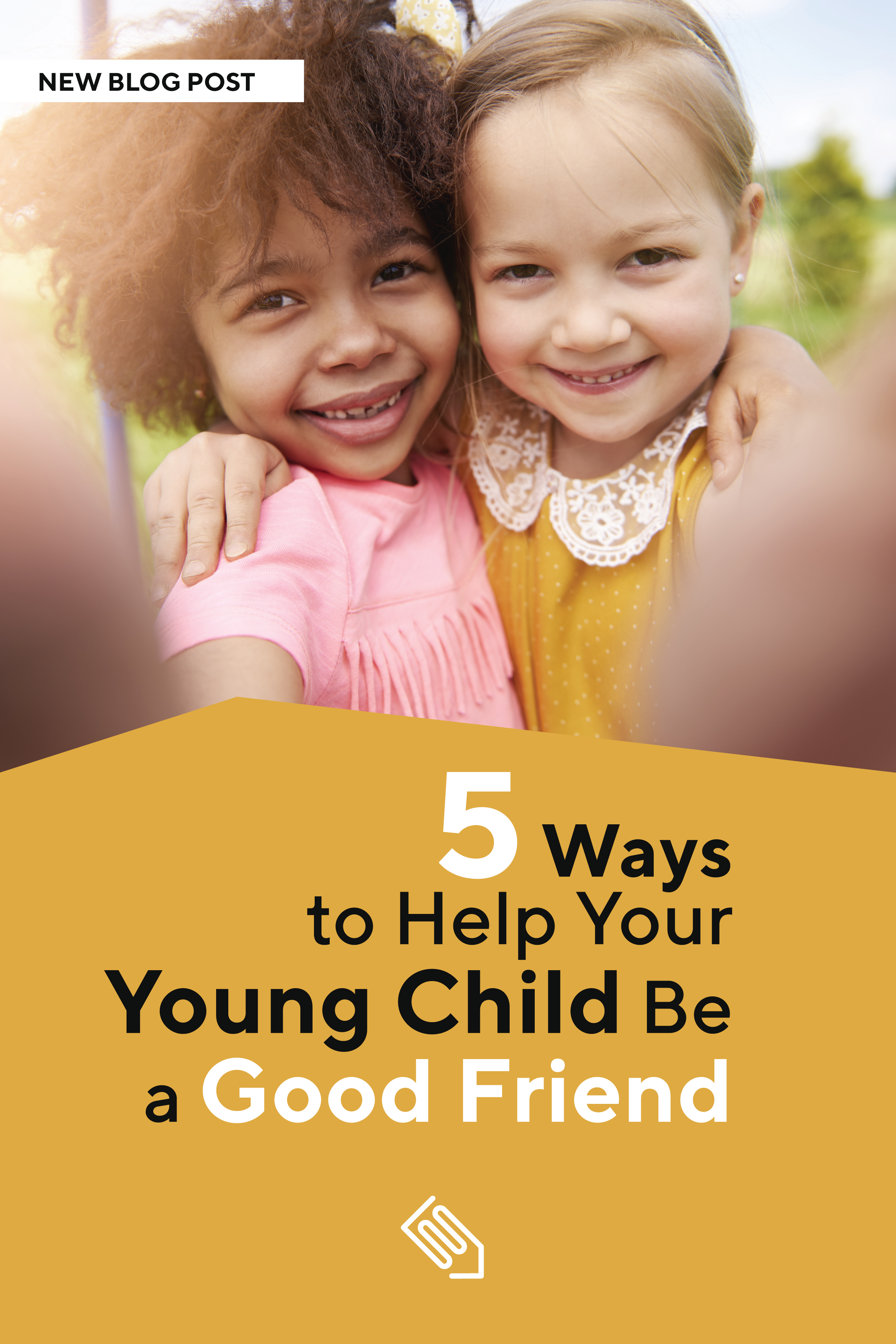 5 Ways To Help Your Young Child Be A Good Friend With