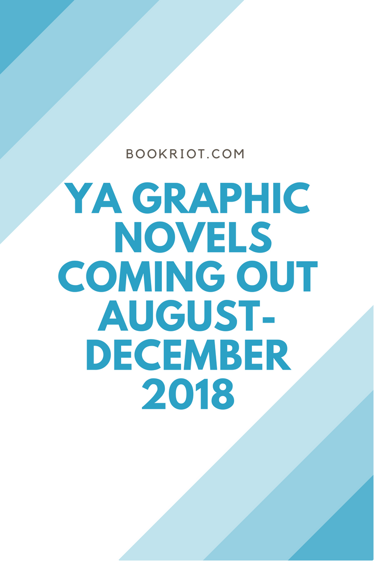 Ya Graphic Novels Coming Out August December 2018 Junk Bookshop