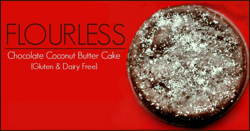 A recipe for Flourless Chocolate Coconut Butter Cake - Dairy Free and Gluten Free!