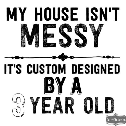 Messy House Quote Mom The Cutest Blog On The Block Funny Quote Funny Mom Quotes Cute Quotes For Kids Messy Quotes