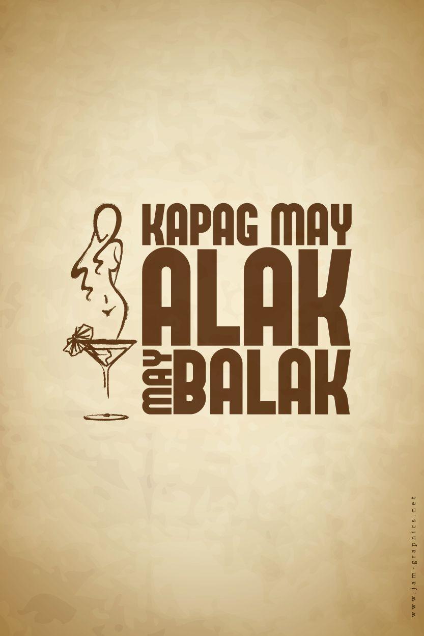 Tagalog quote: Kapag May Alak, May BALAK!   Posters