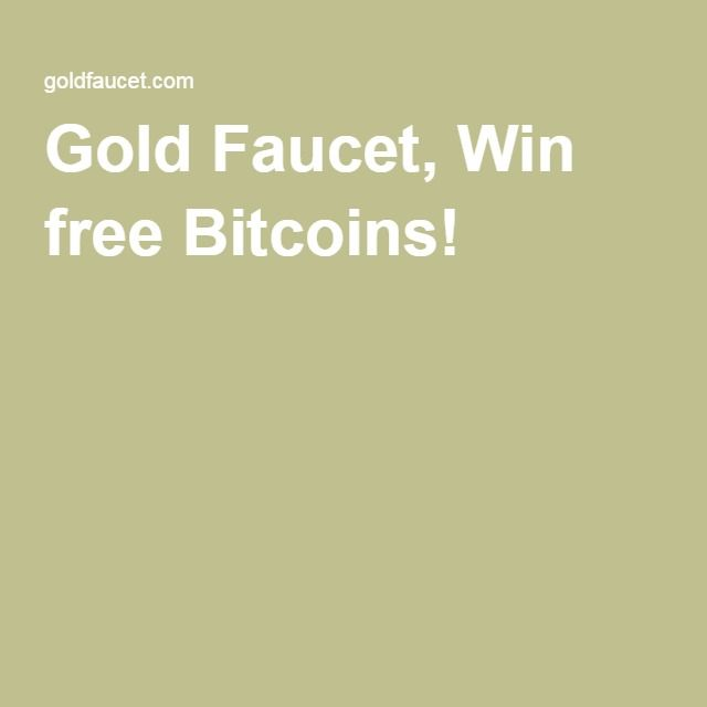 Gold Faucet, Win free Bitcoins! - http://www.goldfaucet.com/?r ...