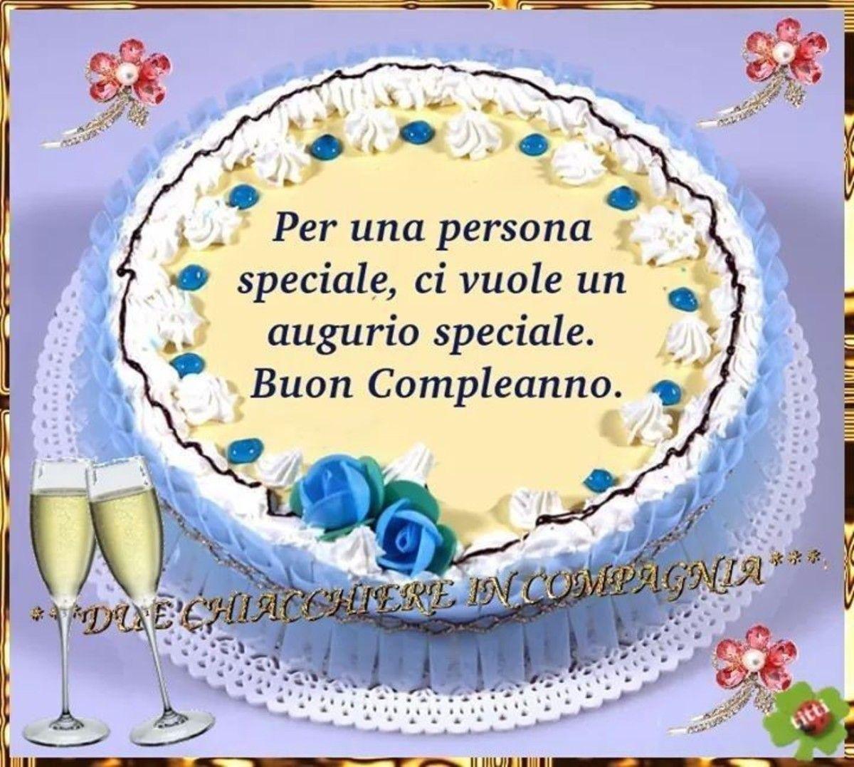 Auguri A Una Persona Speciale 2 Auguri Di Buon Compleanno Buon Compleanno Compleanno