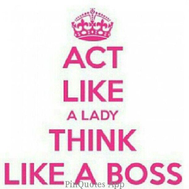Pinquotes act like lady think like boss drama - Girly myspace quotes ...