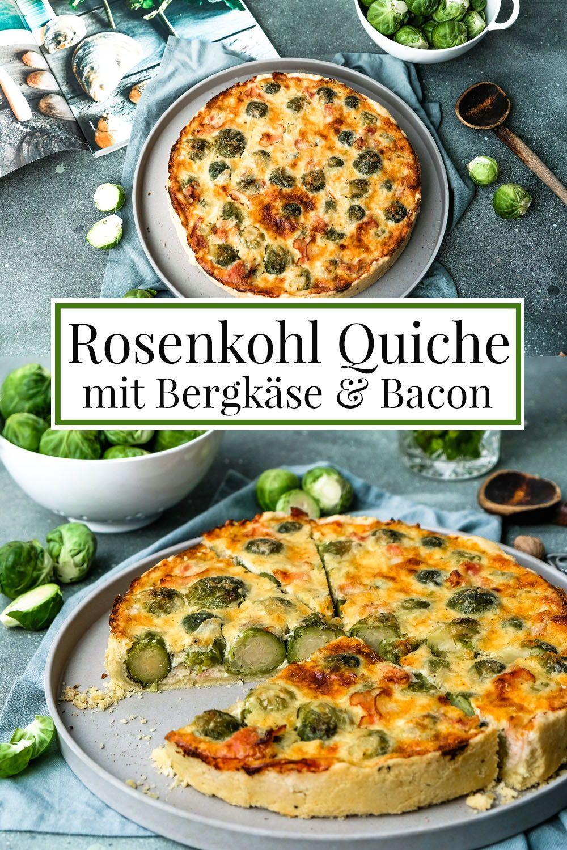 Soulfood Im Herbst Rosenkohl Quiche Mit Bergkase Bacon Quiche