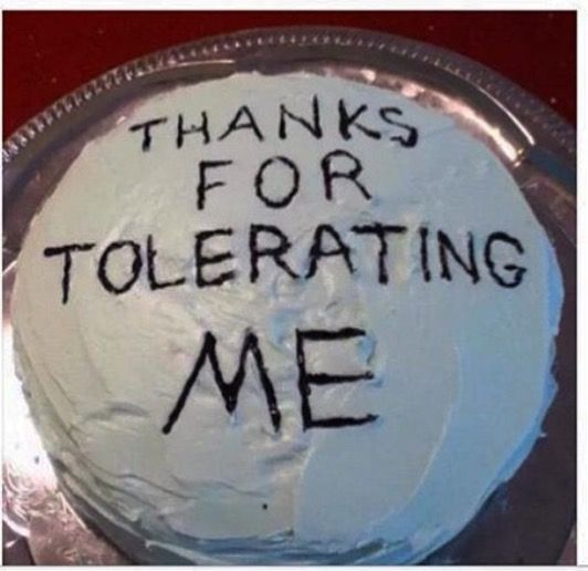waiting to receive my thanks for tolerating me cake s life of a