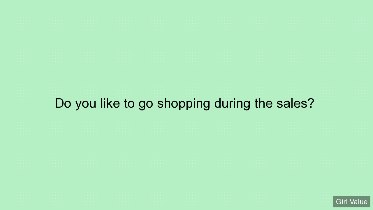 Do you like to go shopping during the sales?