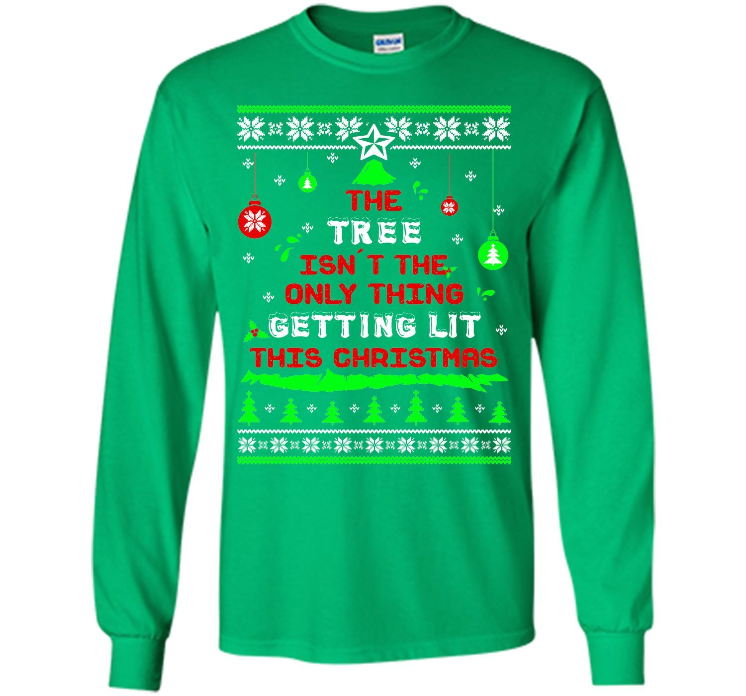The Tree Isn't The Only Thing Getting Lit This Christmas T Shirt T-Shirt