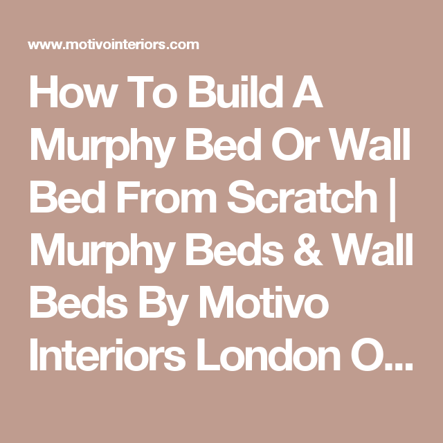 how to build a murphy bed or wall bed from scratch murphy beds wall beds by motivo interiors. Black Bedroom Furniture Sets. Home Design Ideas
