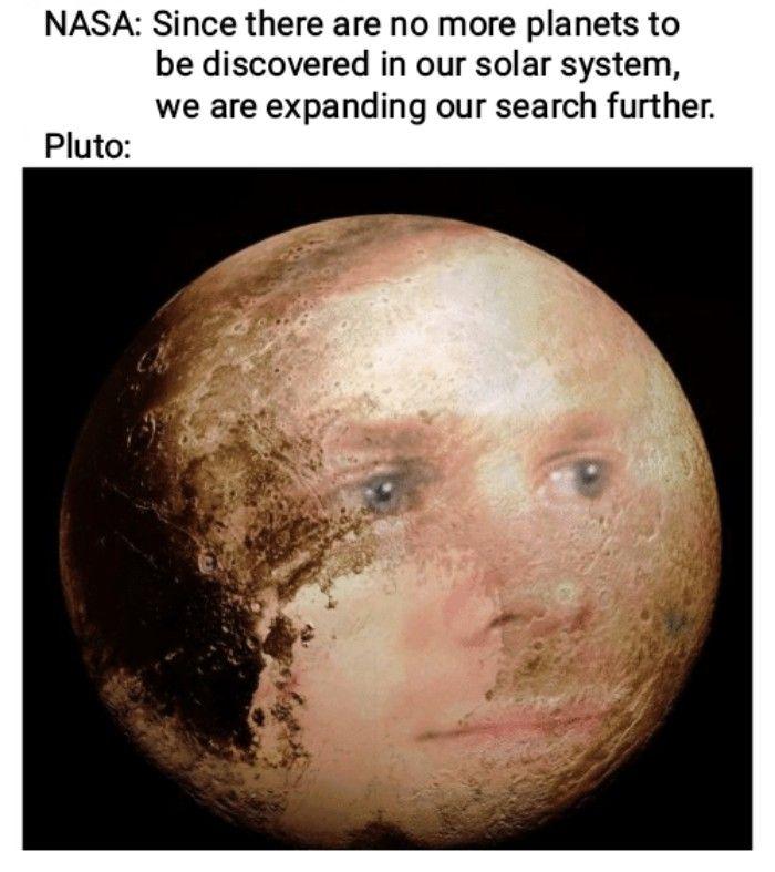 Pluto Is A Planet Humor Fresh Memes Funny Lol