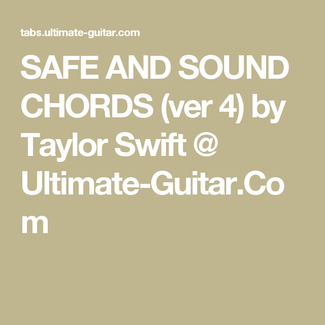 SAFE AND SOUND CHORDS (ver 4) by Taylor Swift @ Ultimate-Guitar.Com ...