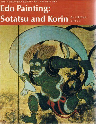 Edo Painting: Sotatsu and Korin (Heibonsha Survey). Book on Tawaraya Sotatsu and Ogata Korin.