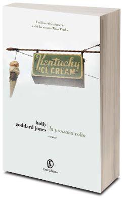 """Le parole segrete: Recensione: """"La prossima volta"""" di Holly Goddard Jones"""