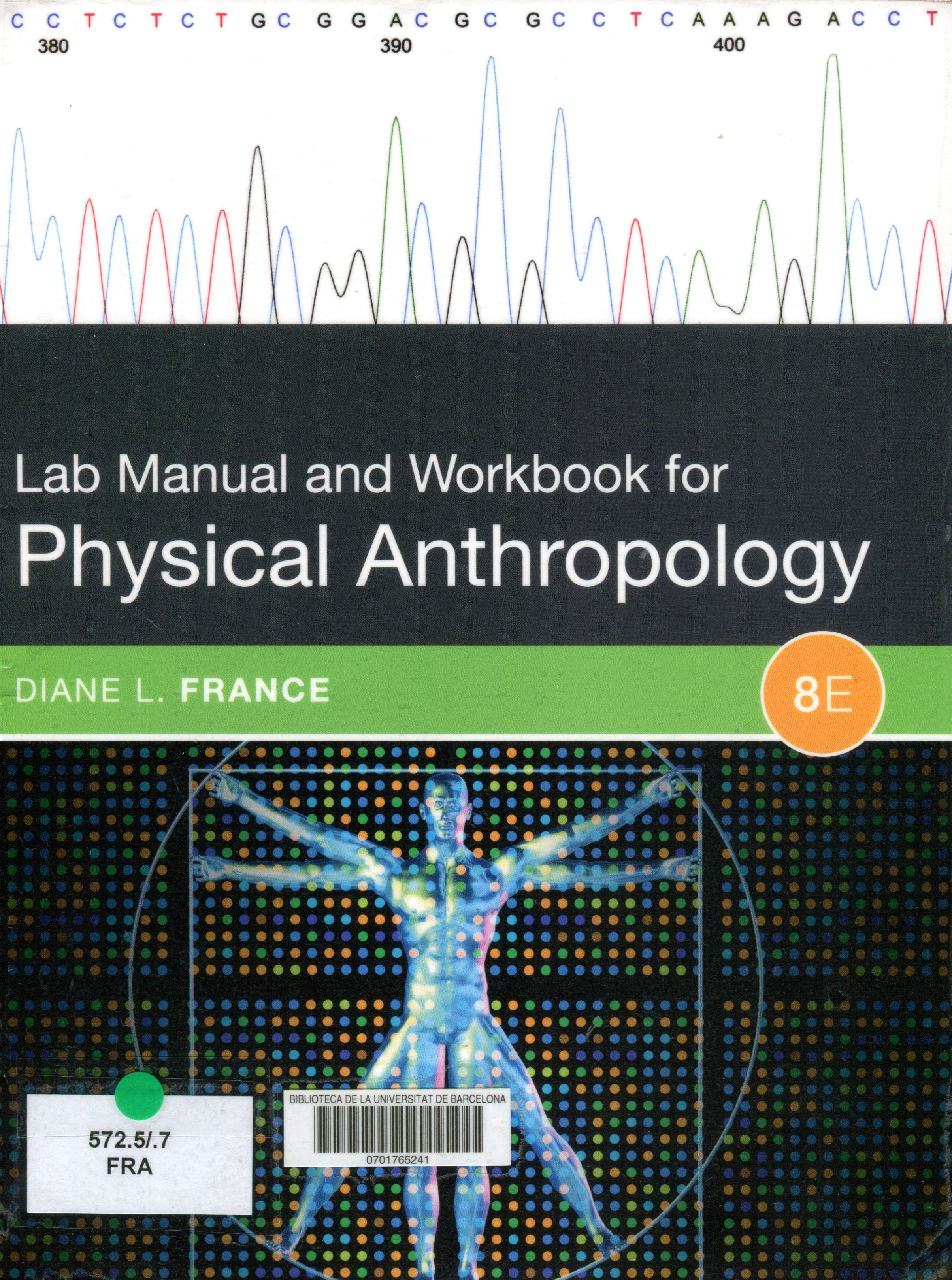 Lab manual and workbook for physical anthropology / Diane L. France.  Boston, MA