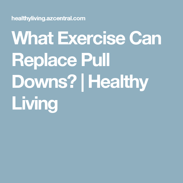 What Exercise Can Replace Pull Downs? | Healthy Living