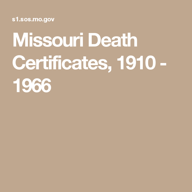Missouri Death Certificates, 1910 - 1966 | Genealogy/Ancestry ...