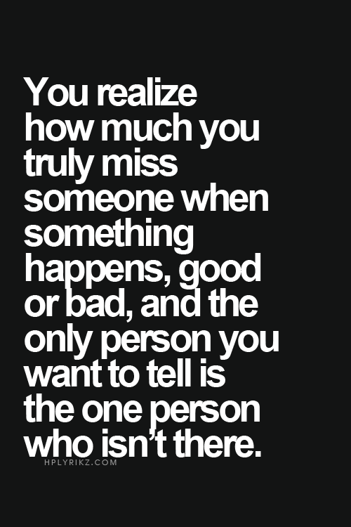 You Realize How Much You Truly Miss Someone When Something