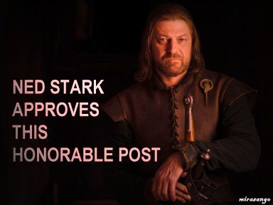 Because Ned Stark doesn't take your shit.