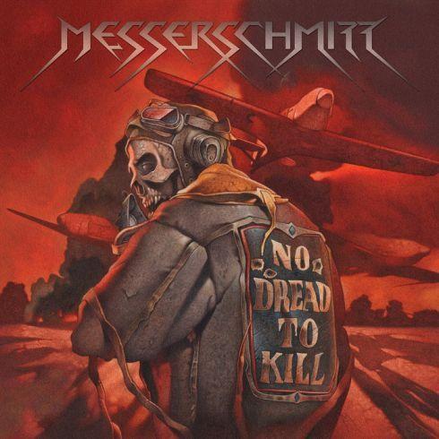 Messerschmitt - No Dread To Kill (2015) , Heavy Metal, Speed Metal