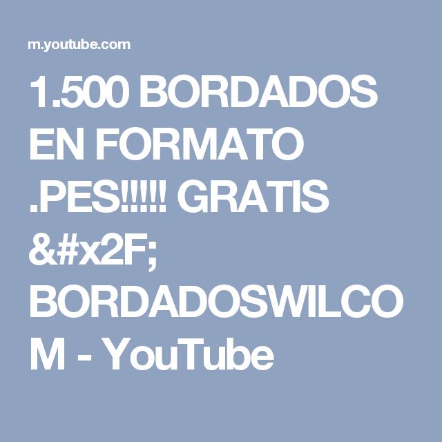 1 500 Bordados En Formato Pes Gratis X2f Bordadoswilcom Youtube Bordado Disenos De Bordados Gratuitos Bordado A Maquina Gratis