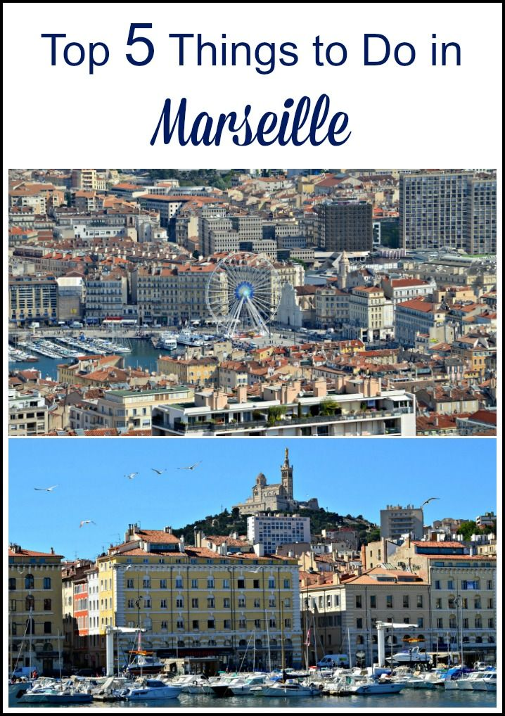 Top 5 Things To Do In Marseille With Kids France Travel France