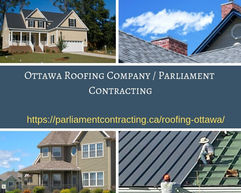 Ottawa Roofing Company Parliament Contracting Roof Shingles Roofing Roofing Contract