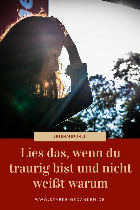 Lies Das Wenn Du Traurig Bist Und Nicht Weisst Warum Traurig