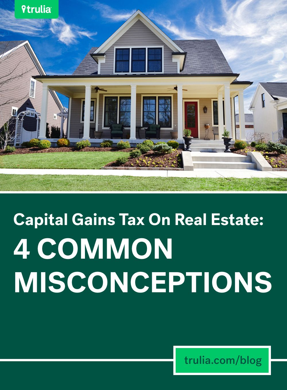 Capital Gains Tax On Real Estate 4 Common Misconceptions Money Matters Trulia Blog Capital Gains Tax Capital Gain Real Estate Courses