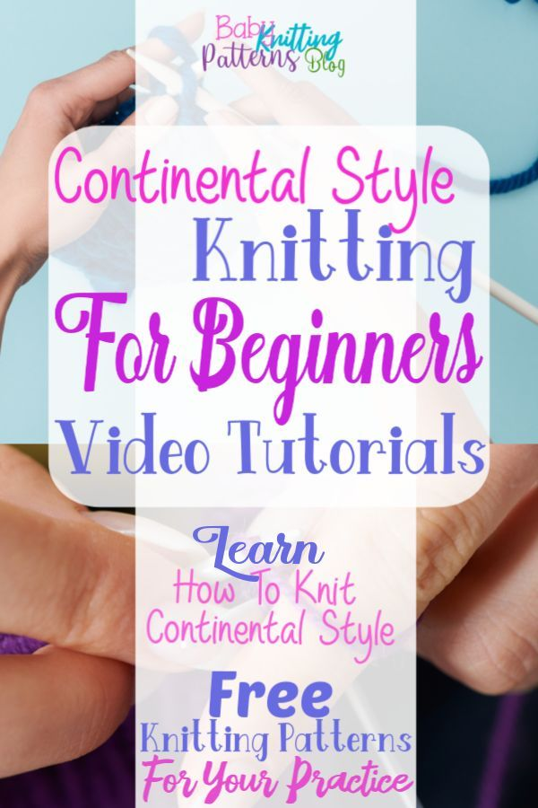 Photo of Continental Style Knitting For Beginners (Video Tutorials)