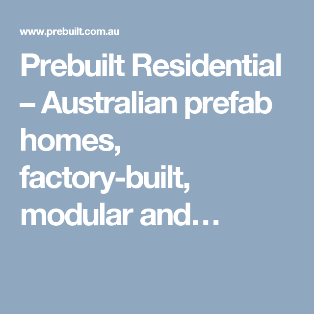 Prebuilt Residential – Australian prefab homes, factory-built, modular and…