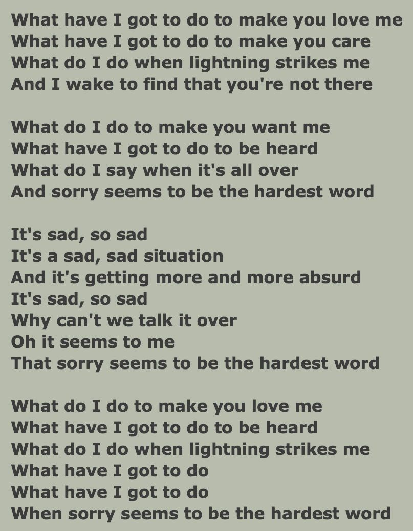 "Lyrics to: ""Sorry seems to be the hardest word"" By: ..."