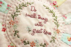 "classymissmolassy:    ""Do small things with great love"" embroidery pattern."