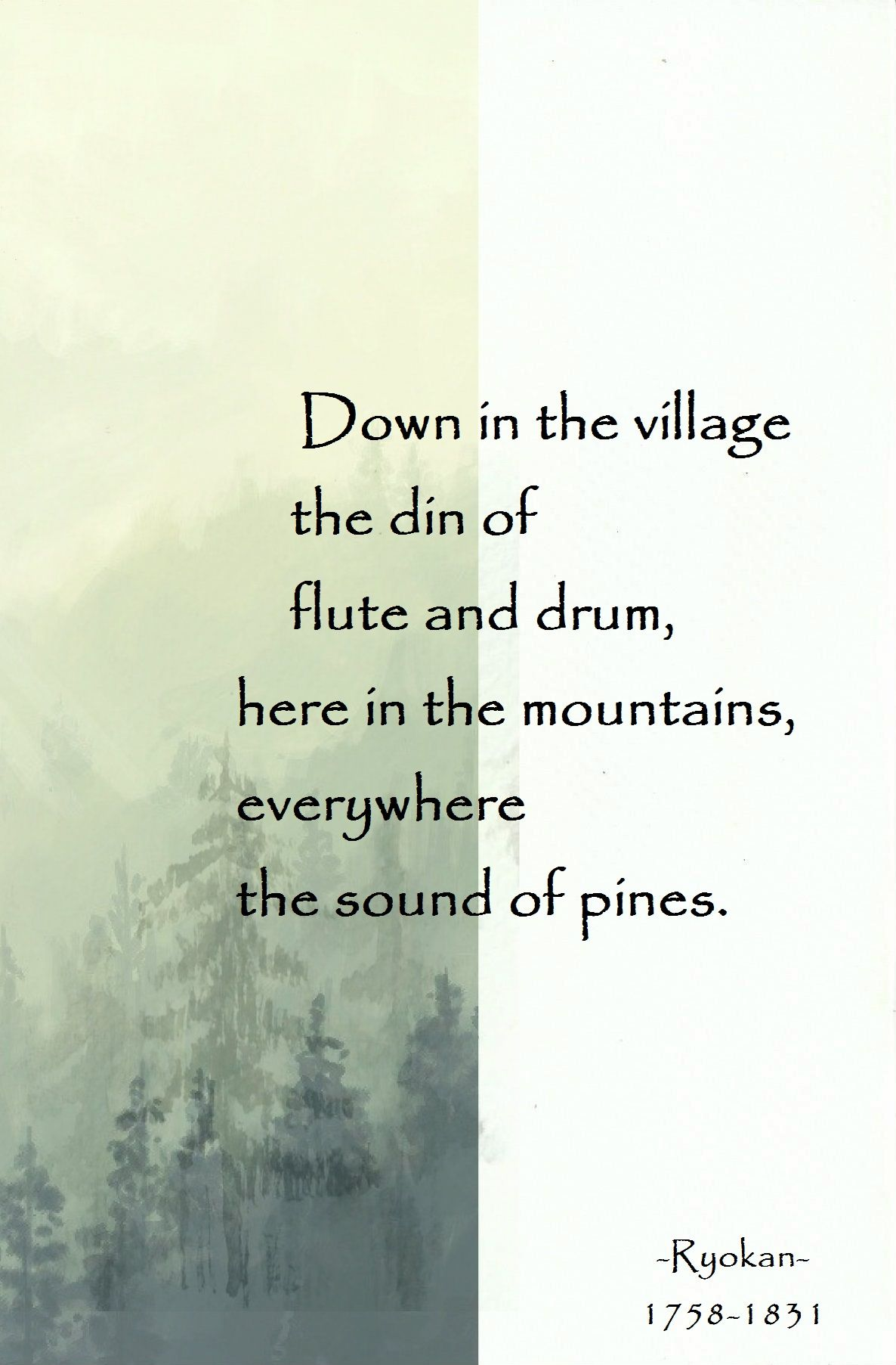 Here in the mountains, everywhere the sound of pines