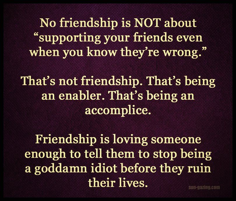 Enabling quotes friends quotes honesty quot