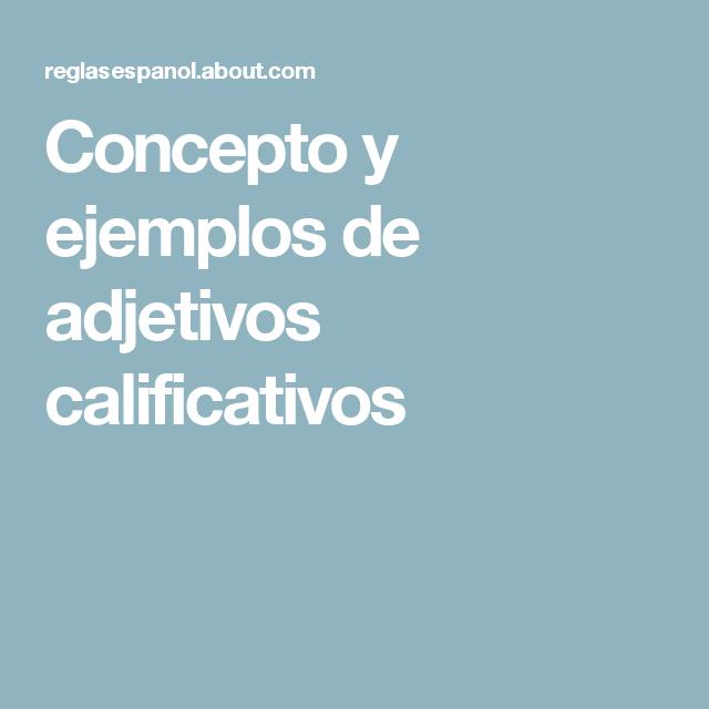 Concepto y ejemplos de adjetivos calificativos