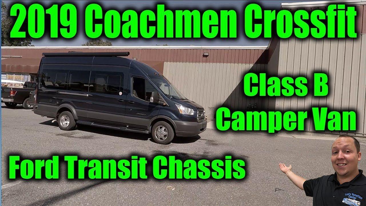 2019 Coachmen Crossfit 22c Class B Motorhome Ford Transit Chassis Class B Camper Van Ford Transit Class B