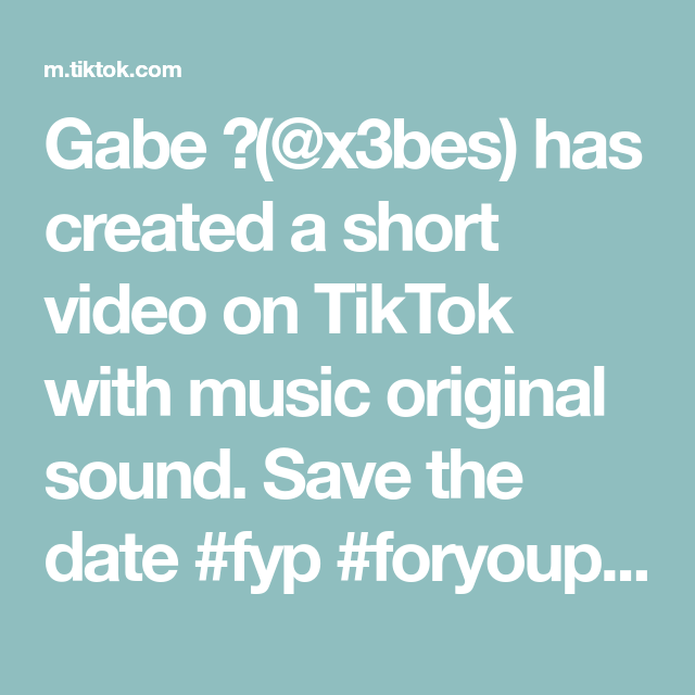 Gabe X3bes Has Created A Short Video On Tiktok With Music Original Sound Save The Date Fyp Foryoupage Viral Aesthetic Songs The Originals Music