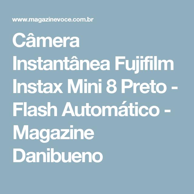 Câmera Instantânea Fujifilm Instax Mini 8 Preto - Flash Automático - Magazine Danibueno