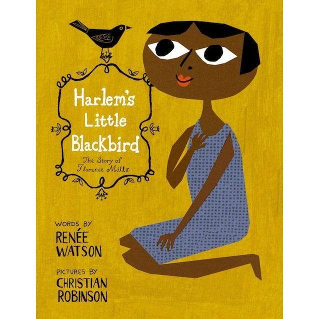 From acclaimed author Renee Watson and Caldecott Honor winner Christian Robinson comes the true story of Florence Mills. Born to parents ...