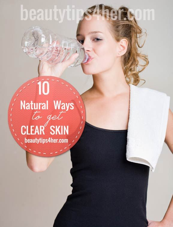 how to have clear healthy skin naturally