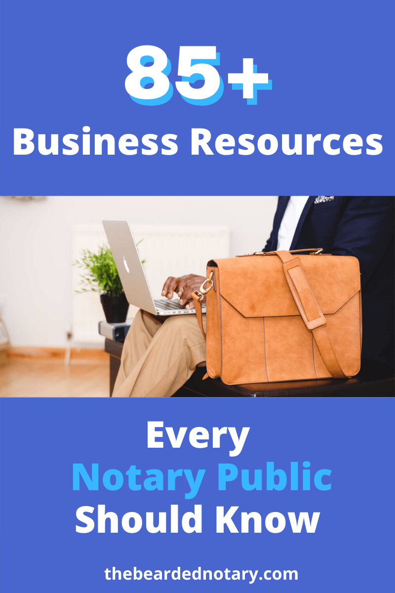 85+ Notary Business Resources The Bearded Notary in 2020
