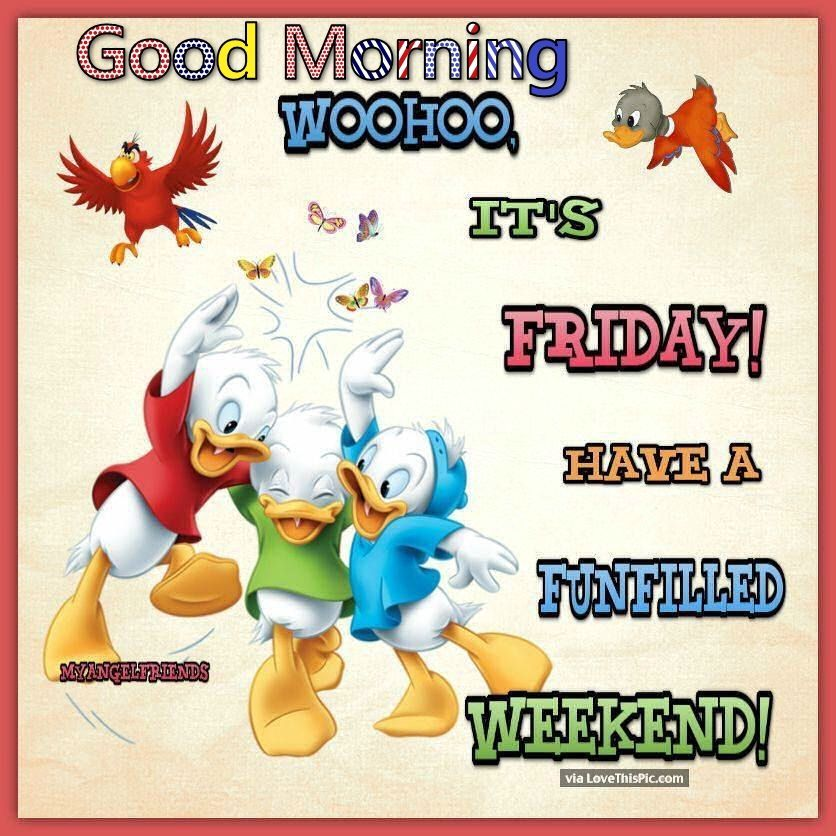 Good morning woohoo its friday friday happy friday tgif good morning good morning woohoo its friday friday happy friday tgif good morning friday quotes good morning quotes voltagebd Images